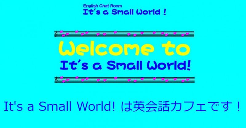 It's a Small World ! 新大阪店